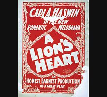 Performing Arts Posters Carl A Haswin in the new romantic melodrama A lions heart an honest earnest production of a great play 1116 Unisex T-Shirt