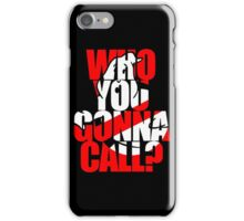 Who You Gonna Call Ghostbuster iPhone Case/Skin