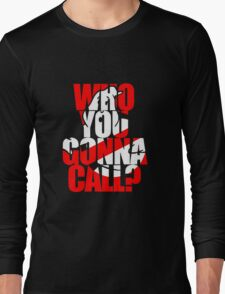 Who You Gonna Call Ghostbuster Long Sleeve T-Shirt