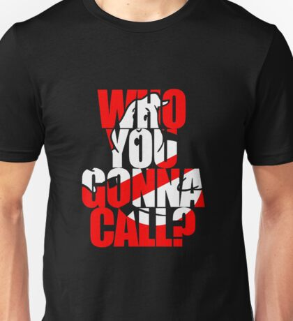 Who You Gonna Call Ghostbuster Unisex T-Shirt