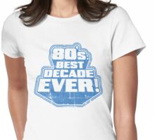 Best decade ever! Womens Fitted T-Shirt