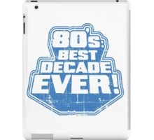 Best decade ever! iPad Case/Skin