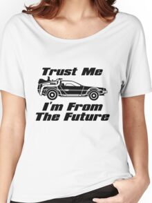 Trust me, I'm from the future Women's Relaxed Fit T-Shirt