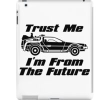 Trust me, I'm from the future iPad Case/Skin