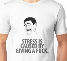 ~ Stress is Caused by ... ~  Unisex T-Shirt