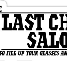 The Last Chance Saloon Sticker