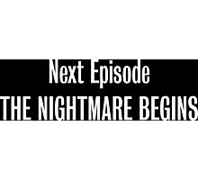 The Nightmare Begins Photographic Print