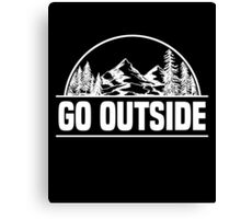 Go Outside T-Shirt, Camping Lover Quote, Camper T-Shirt Canvas Print