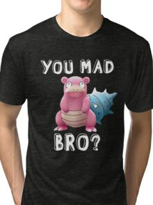 Slowbro - You Mad Bro? (White Type) Tri-blend T-Shirt