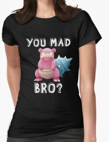 Slowbro - You Mad Bro? (White Type) Womens Fitted T-Shirt
