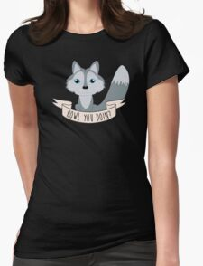 Howl you doin Wolf Womens Fitted T-Shirt