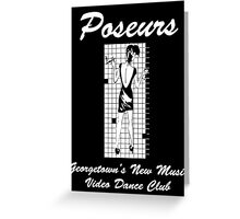 Poseurs, Georgetown's New Music Video Dance Club Greeting Card