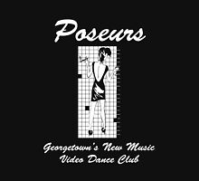 Poseurs, Georgetown's New Music Video Dance Club Unisex T-Shirt