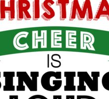 The Best Way to Spread Christmas Cheer! Sticker