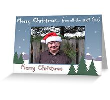 """Merry Christmas... from all the staff (me)""... prints and products Greeting Card"