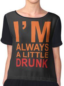 I'm Always A Little Drunk Chiffon Top