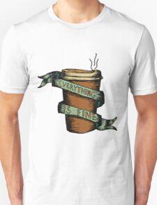 Everything is Fine- Blair's Design Unisex T-Shirt