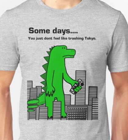 Some Days You Just Don't Feel Like Trashing Tokyo Unisex T-Shirt