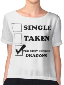 too busy hunting dragons Chiffon Top