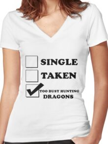 too busy hunting dragons Women's Fitted V-Neck T-Shirt