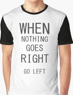 When nothing...Funny Inspirational Text Shirt Graphic T-Shirt