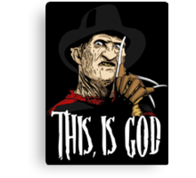 Freddy Krueger - This, is god Canvas Print