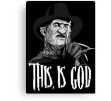 Freddy Krueger - This, is god - Black & White Canvas Print
