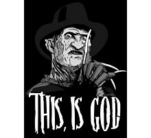 Freddy Krueger - This, is god - Black & White Photographic Print