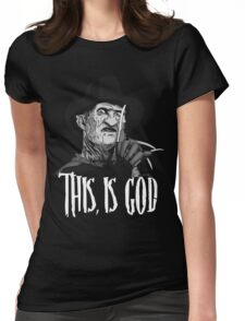 Freddy Krueger - This, is god - Black & White Womens Fitted T-Shirt