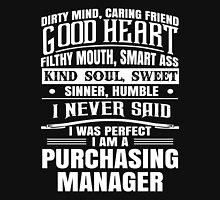 I Never Said I Was Perfect I Am Purchasing Manager T-shirts Unisex T-Shirt