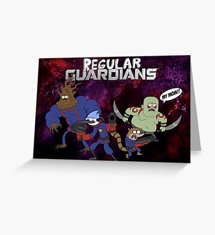 Regular show AS THE GUARDIANS OF THE GALAXY WTF Greeting Card