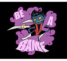 Be A BAMF Photographic Print