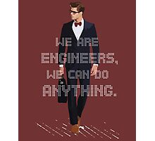 ENGINEERS CAN DO ANYTHING Photographic Print