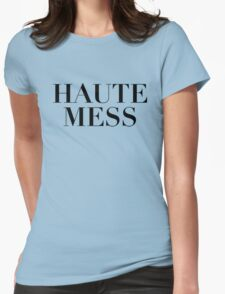Haute Mess Womens Fitted T-Shirt