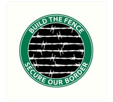 Build The Fence Art Print