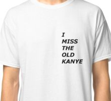 LIFE OF PABLO-I Miss The old Kanye Classic T-Shirt