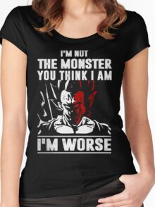 I'm not the Monster - I'm Worse Women's Fitted Scoop T-Shirt