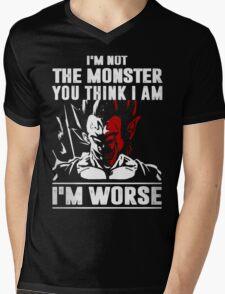 I'm not the Monster - I'm Worse Mens V-Neck T-Shirt