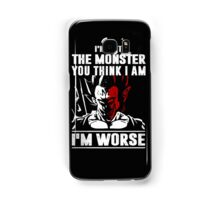 I'm not the Monster - I'm Worse Samsung Galaxy Case/Skin