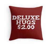 Deluxe Hugs $2.00 Throw Pillow