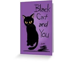 Black cat and you Greeting Card