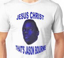 Jesus Christ that's Jason Bourne Unisex T-Shirt