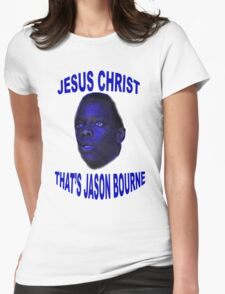 Jesus Christ that's Jason Bourne Womens Fitted T-Shirt