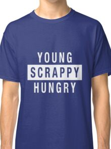 Young Scrappy Hungry Classic T-Shirt
