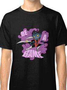 Be A BAMF Classic T-Shirt