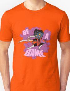 Be A BAMF Unisex T-Shirt