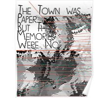 The town was paper, but the memories were not Poster