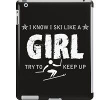 Ski like a girl  iPad Case/Skin