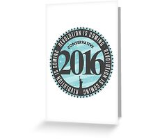 Conservative Revolution 2016 Greeting Card