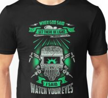 Watch your eyes Unisex T-Shirt